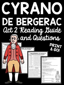 Cyrano de Bergerac Act 2 Reading Guide and Comprehension Q