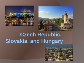 Czech Rep, Slovakia and Hungary Power Point Presentation