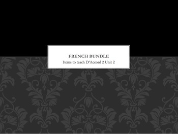 French Bundle : items appropriate for teaching D'Accord 2 Unit 2