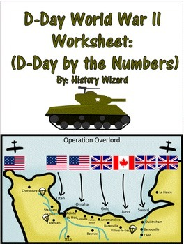 D-Day World War II Worksheet: (D-Day by the Numbers)