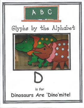 """(D) Dinosaurs Are """"Dino Mite"""" Glyph"""