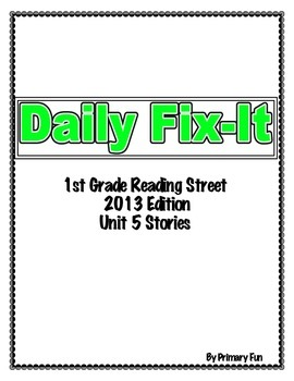 DAILY FIX-IT- UNIT 5 -READING STREET (2013 Edition) - FIRST Grade
