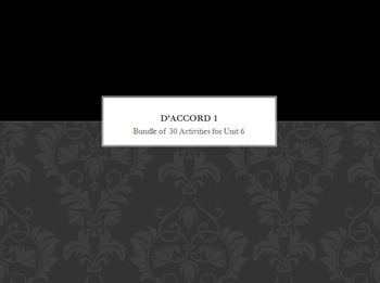 French Bundle : items appropriate for teaching D'Accord 1 Unit 6