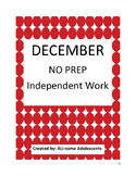 DECEMBER- NO PREP Independent Work