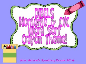 DIBELS NWF Nonsense Word and CVC Sort!  Fun Crayon Theme!