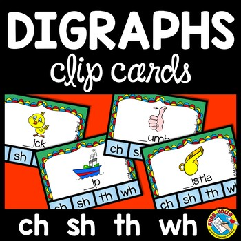DIGRAPHS CLIP CARDS: CH, SH, TH, WH BEGINNING SOUNDS: BEGI