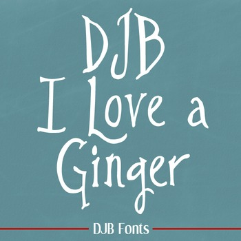 DJB I Love a Ginger Font - Personal Use