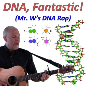 DNA, Fantastic! (Mr. W's DNA Rap Video)