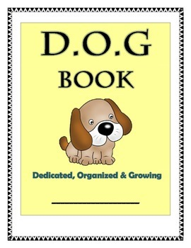 The D.O.G. Book: Dedicated, Organized & Growing