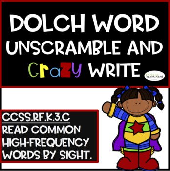 DOLCH Unscramble and Crazy Write!! (GROWING!)