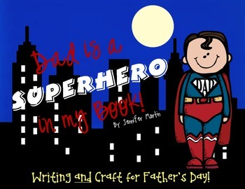 Dad is a Superhero in My Book (Father's Day Writing and Craft)