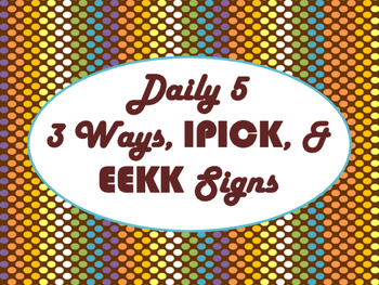 Daily 5 3 Ways/IPICK/EEKK Anchor Charts (Chocolate Rave Theme)