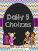 Daily 5 Choices, Headers, and Anchor Charts