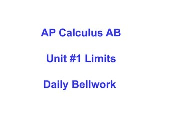 Daily Bellwork for Unit #1 - AP Calculus AB  Scott Foresma