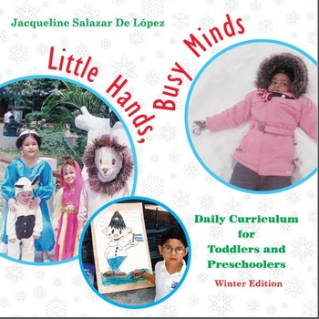 Daily Curriculum for Toddlers and Preschoolers - Winter Edition
