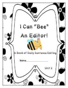 Daily Sentence Edit Book:  First Grade Journeys Unit 2: Be