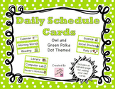 Daily Schedule Cards - Owl and Green Polka Dot Theme