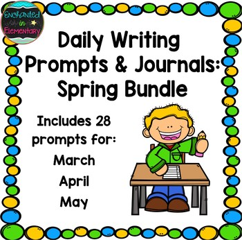 Daily Writing Prompts and Journals- Spring Bundle