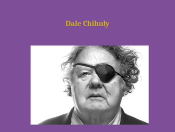Dale Chihuly Powerpoint