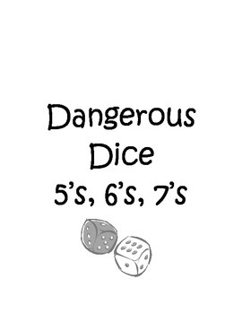 Dangerous Dice 5's, 6's, 7's