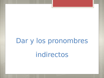 Dar with Indirect Object Pronouns Notes PowerPoint