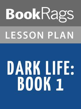 Dark Life: Book 1 Lesson Plans