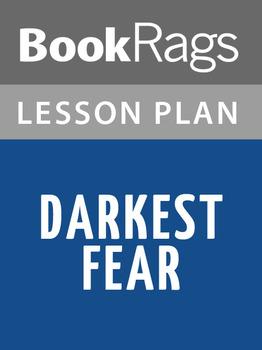 Darkest Fear Lesson Plans