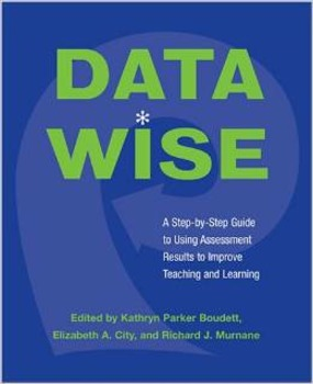 Data Wise: Using Assessment Results to Improve Teaching &