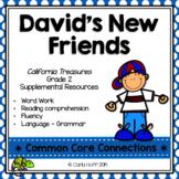 David's New Friends - Common Core Connections - Treasures Grade 2