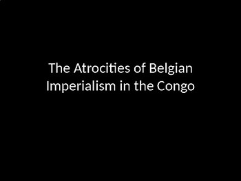 Belgian Imperialism in the Congo - PowerPoint Images