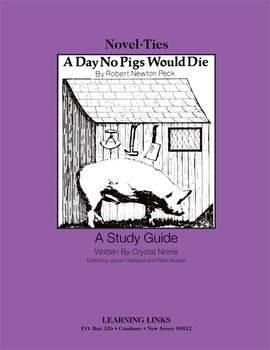 Day No Pigs Would Die - Novel-Ties Study Guide
