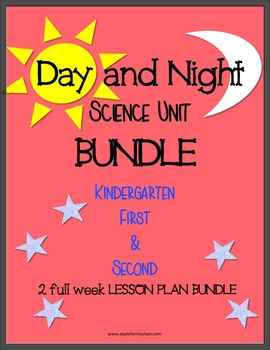 Day & Night Science BUNDLE with Lesson Plans-Kindergarten,