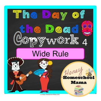 Day of the Dead Copywork Level 4 with Wide Rule Lines for