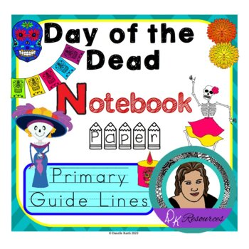 Day of the Dead Notebook Paper to Make Writing Fun! Primar