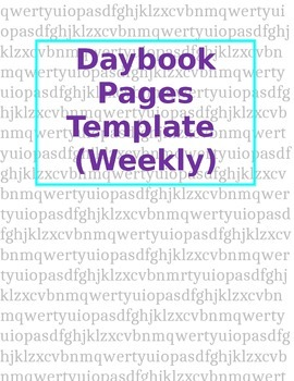 Daybook Pages Template (Weekly)