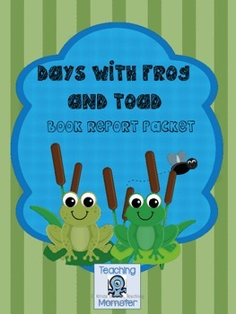 Days With Frog and Toad Book Report Packet