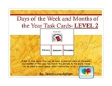 Days of the Week and Months of the Year Task Cards- LEVEL 2