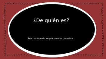 ¿De quién es? - Possessive Pronouns Spanish