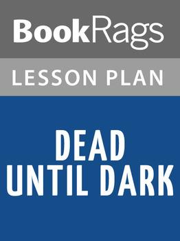 Dead Until Dark Lesson Plans