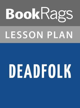 Deadfolk Lesson Plans