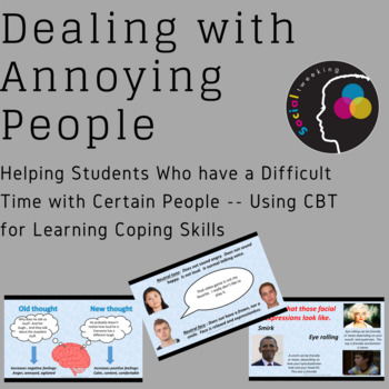 Dealing with Annoying People; Coping Skills; Emotional Regulation