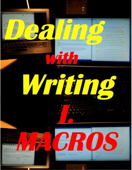 Dealing with Writing I. Macros