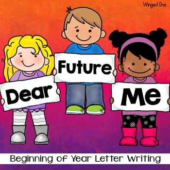 Dear Future Me {Beginning of Year Writing}