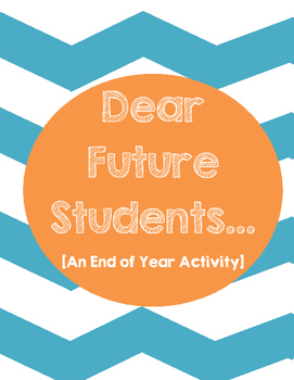 Dear Future Students Letters (End of Year Activity)