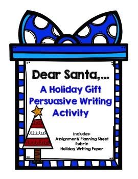 Christmas Writing: Dear Santa...   A Holiday Persuasive Le