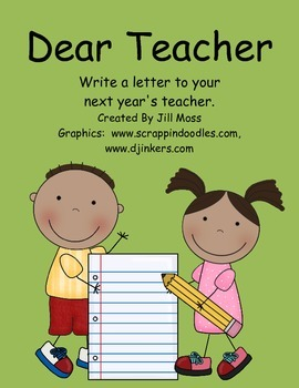 Dear Teacher: Writing a Letter to Next Year's Teacher