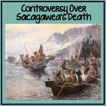 Death of Sacagawea - Member of Lewis and Clark Expedition