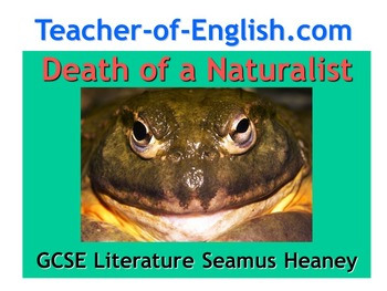 Death of a Naturalist by Seamus Heaney Powerpoint teaching