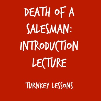 Death of a Salesman by Arthur Miller Intro Lecture