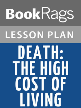Death, the High Cost of Living Lesson Plans